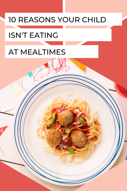 10 Reasons Your Child Isn't Eating at Meals (and Easy Solutions to Help!)
