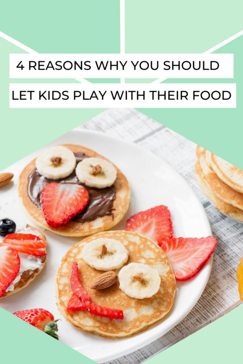 4 Reasons Why You Should Let Kids Play With Their Food